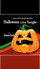 Halloween is Here Tonight (Tales For My GrandChildren)