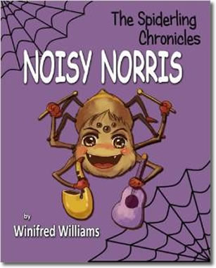 The Spiderling Chronicles: Noisy Norris