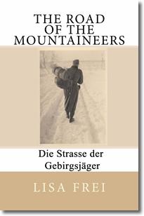 The Road of the Mountaineers: Die Strasse der Gebirgsjäger