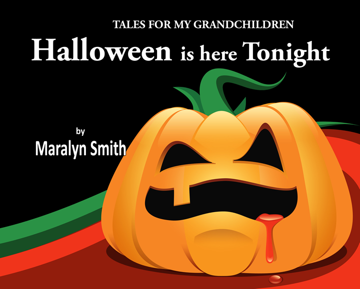 Halloween is here Tonight - Tales for my Grandchildren - by Maralyn Smith